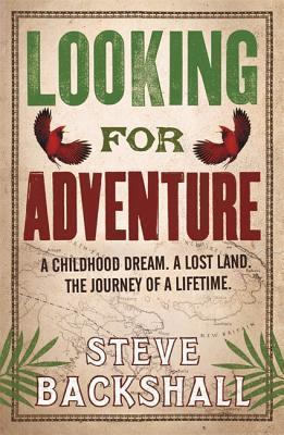 Looking for Adventure. Steve Backshall  by  Stephen Backshall