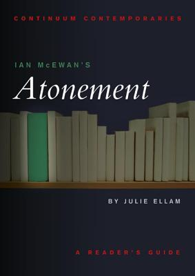 Ian McEwans Atonement: A Readers Guide Julie Ellam