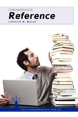 Fundamentals of Reference  by  Carolyn Mulac