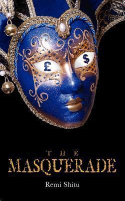 The Masquerade  by  Remi Shitu