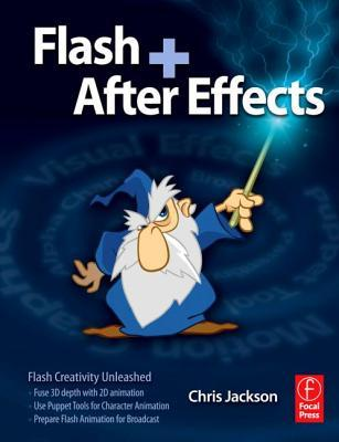 Flash + After Effects [With DVD ROM] Chris    Jackson