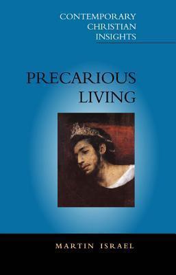 Precarious Living: The Path to Life Martin Israel