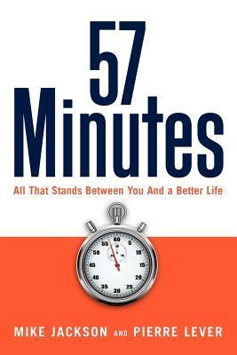 57 Minutes: All That Stands Between You and a Better Life  by  Mike     Jackson