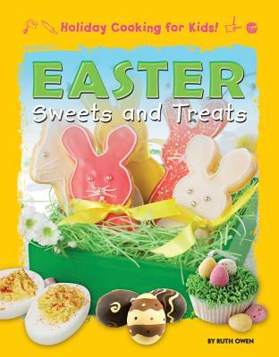 Easter Sweets and Treats  by  Ruth Owen