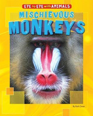 Mischievous Monkeys Ruth Owen