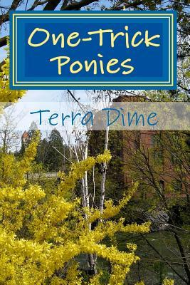 One-Trick Ponies Terra Dime