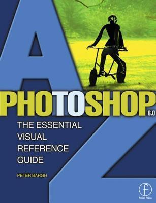 Photoshop 6.0 A to Z Peter Bargh