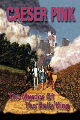 The Murder of the Holly King  by  Caeser Pink