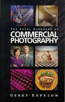 The Focal Handbook of Commercial Photography Gerry Kopelow