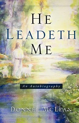 He Leadeth Me: An Autobiography  by  Donnel McLean