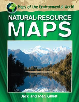 Natural-Resource Maps  by  Jack Gillett