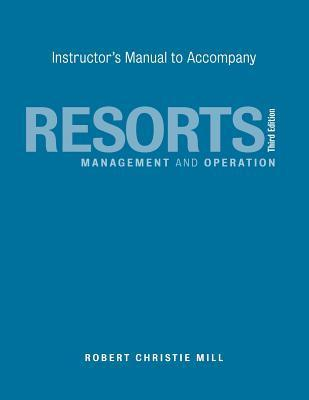 Resorts, Instructors Manual: Management and Operation Robert Christie Mill
