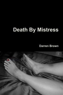 Death  by  Mistress by Darren Brown
