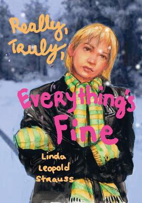 Really, Truly, Everythings Fine  by  Linda Leopold Strauss