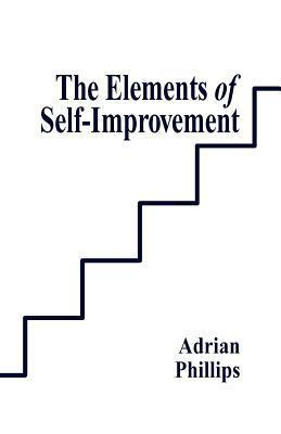 The Elements of Self-Improvement Adrian Philips