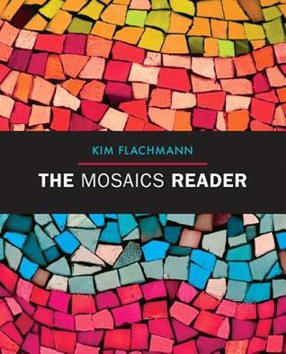 Mosaics Reader, the with New Mywritinglab with Etext -- Access Card Package  by  Kim Flachmann