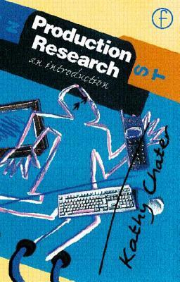 Production Research: An Introduction  by  Kathy Chater