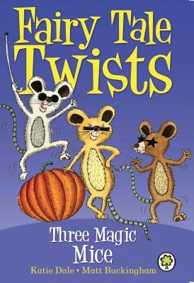 Three Magic Mice  by  Katie Dale