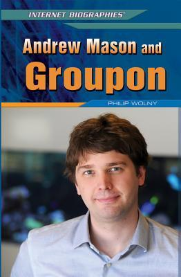 Andrew Mason and Groupon Philip Wolny