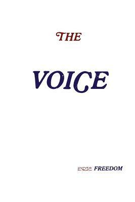 The Voice  by  Eric Freedom