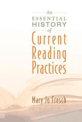 An Essential History of Current Reading Practices Ed Fresch