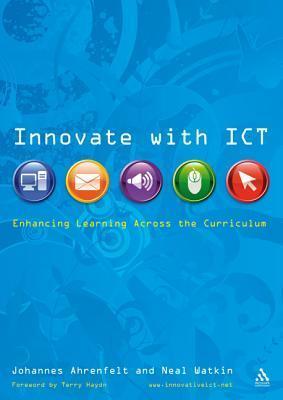 Innovate with ICT: Enhancing Learning Across the Curriculum Johannes Ahrenfelt