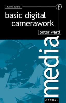 Basic Betacam And Dvcpro Camerawork  by  Peter Ward
