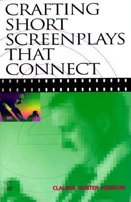 Crafting Short Screenplays That Connect  by  Claudia H. Johnson