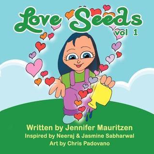 Love Seeds - Volume 1  by  Jennifer Mauritzen