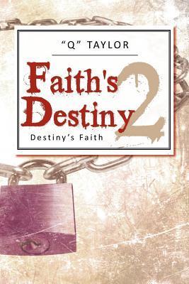 Faiths Destiny 2: Destinys Faith Q Taylor