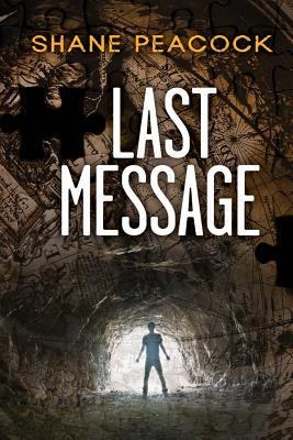 Last Message (Seven, #7)  by  Shane Peacock