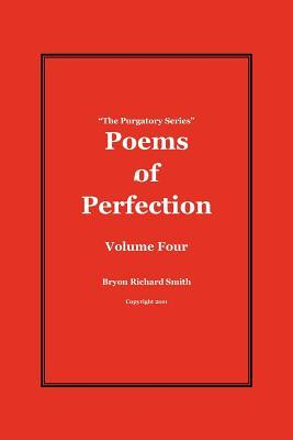 Poems of Perfection: The Purgatory Series  by  Bryon Richard Smith