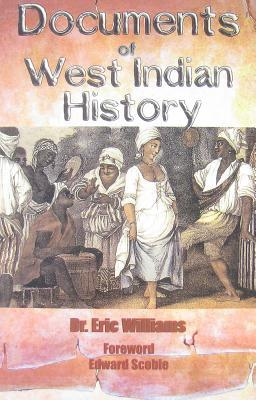 Documents of West Indian History Eric Williams