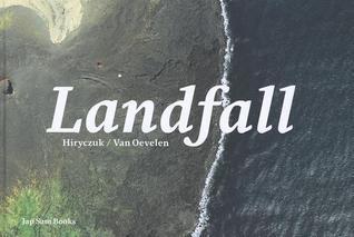 Hiryczuk / Van Oevelen: Landfall Elodie Hiryczuk