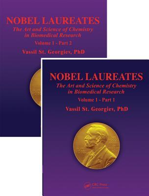Nobel Laureates: The Art and Science of Chemistry in Biomedical Research Volume 1  by  Vassil St. Georgiev