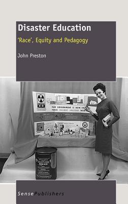 Disaster Education: Race, Equity and Pedagogy John Preston