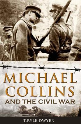 I Signed My Death Warrant: Michael Collins and the Treaty Ryle T. Dwyer