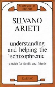 Understanding And Helping The Schizophrenic: A Guide For Family And Friends  by  Silvano Arieti