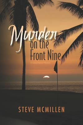 Murder on the Front Nine  by  Steve McMillen