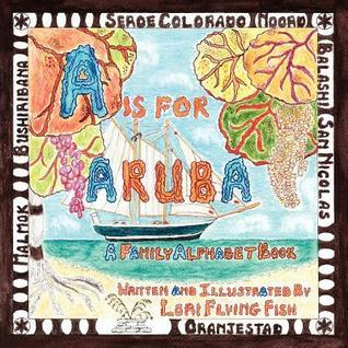 A is for Aruba: A Family Alphabet Book Lori Flying Fish