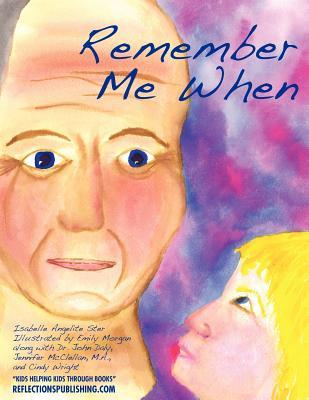 Remember Me When: Navigating Through Alzheimers Disease Isabelle Angelite Ster