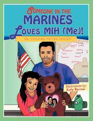 Someone in the Marines Loves Mih  by  Chanda Nicole Holsey