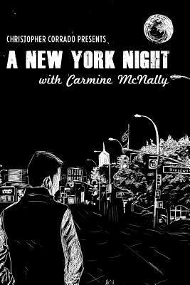 A New York Night with Carmine McNally  by  Christopher Corrado