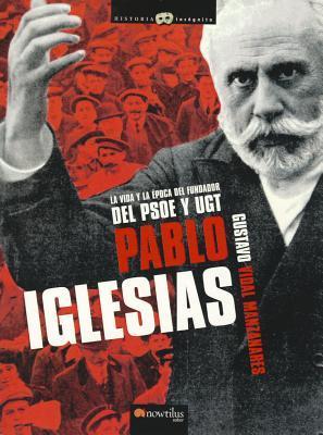 Pablo Iglesias Gustavo Vidal