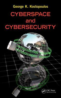 Cyberspace and Cybersecurity  by  George Kostopoulos