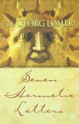 Seven Hermetic Letters  by  Georg Lomer