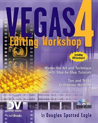 Vegas 4 Editing Workshop Douglas Spotted Eagle