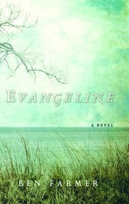 Evangeline: A Novel  by  Ben Farmer