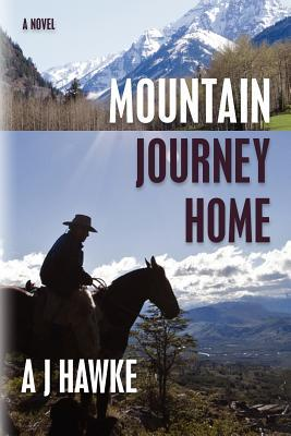 Mountain Journey Home  by  A.J. Hawke