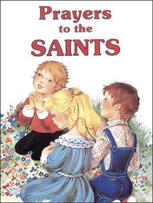 Prayers to the Saints Lawrence G. Lovasik